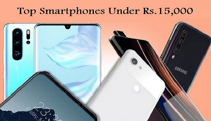 Top 5 Best Phone Under Rs15000